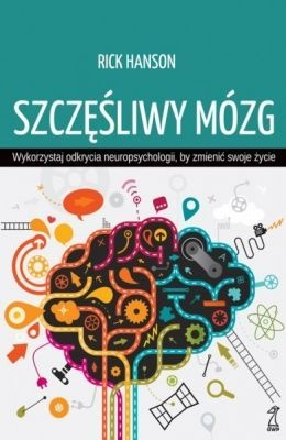 szczesliwy-mozg-wykorzystaj-odkrycia-neuropsychologii-by-zmienic-swoje-zycie-1